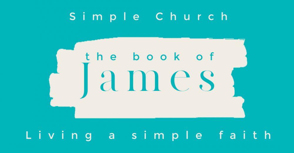 Simple Church: Living a Simple Faith - Part 4: Faith in the Fight (James 4), June 27, 2021
